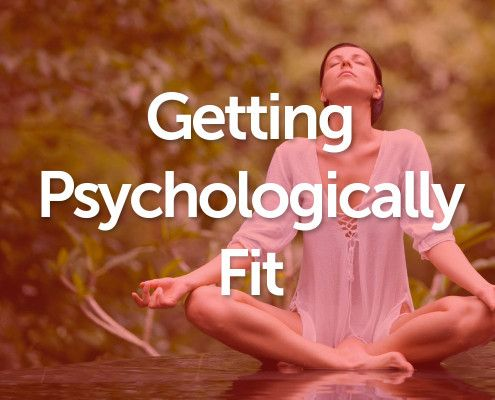Getting Psychologically Fit