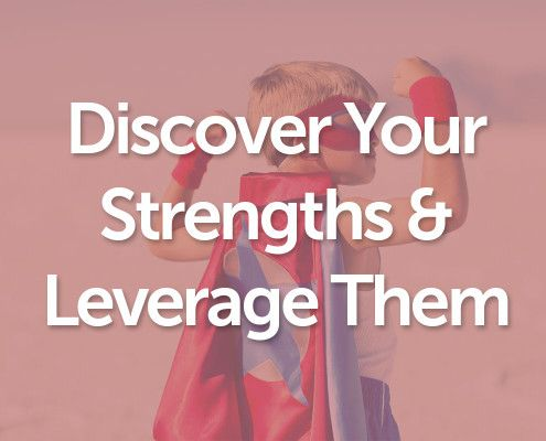 Discover Your Strengths & LeverageThem