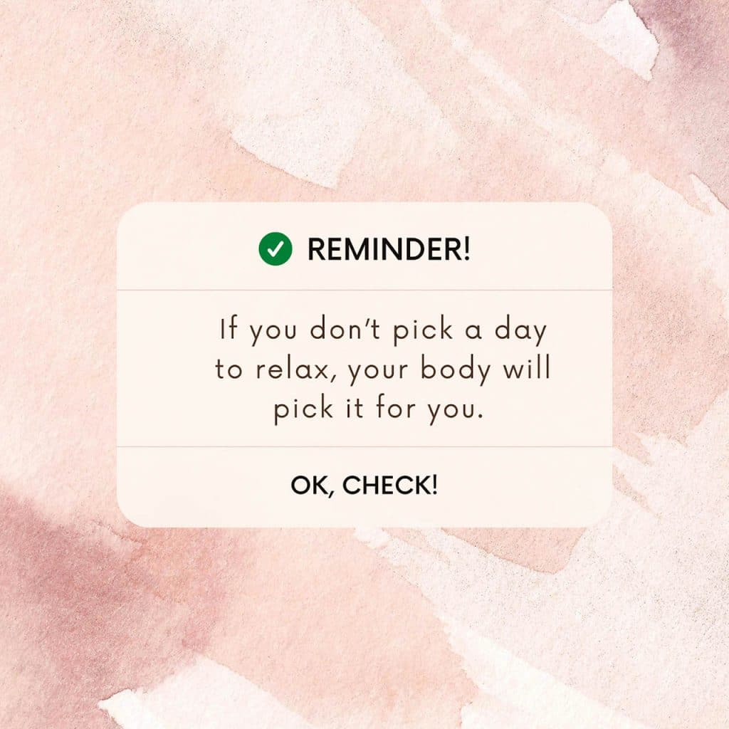 a friendly reminder to pick a day to relax